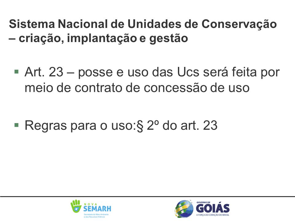 Regras para o uso:§ 2º do art. 23