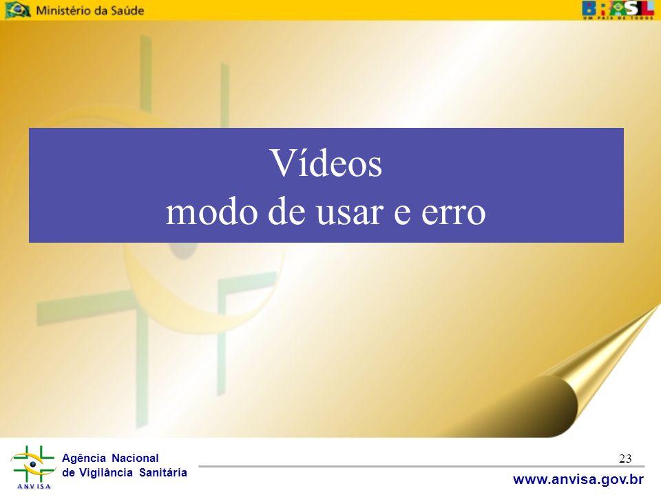 Vídeos modo de usar e erro