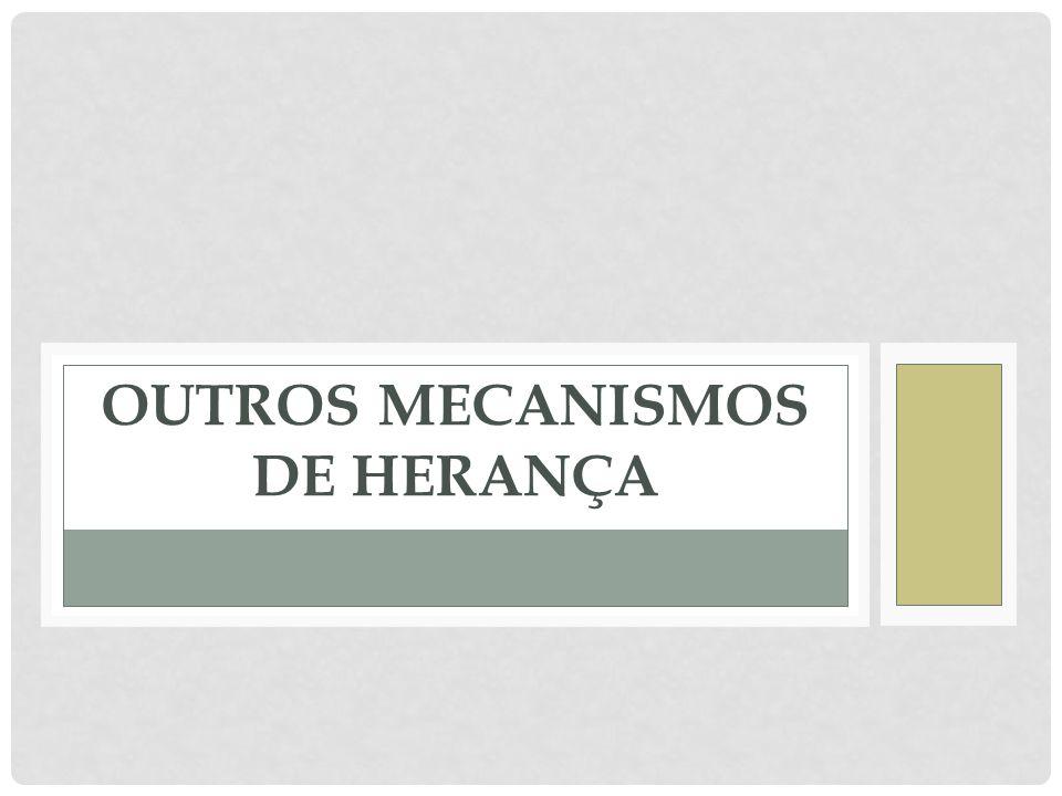 Outros mecanismos de herança