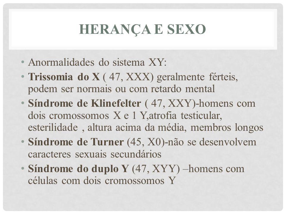 HERANÇA E SEXO Anormalidades do sistema XY: