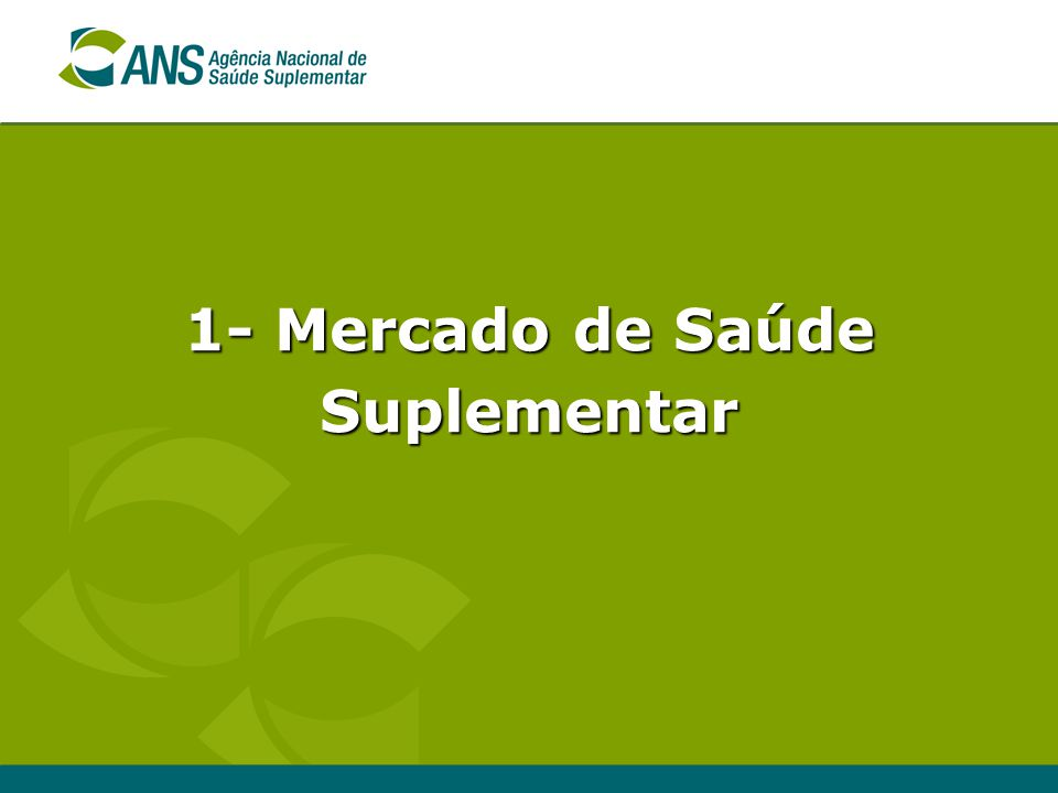 1- Mercado de Saúde Suplementar
