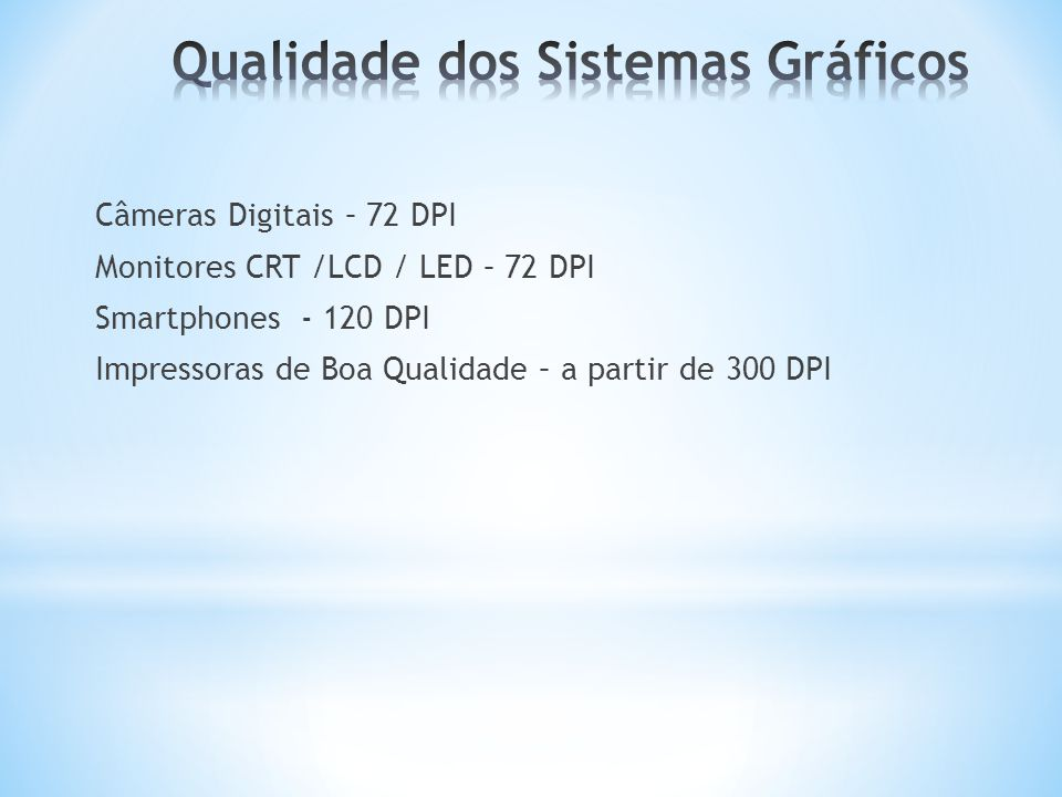 Qualidade dos Sistemas Gráficos