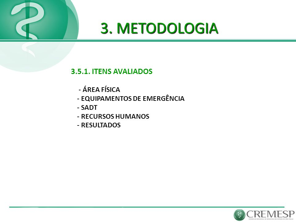 3. METODOLOGIA 3.5.1. ITENS AVALIADOS