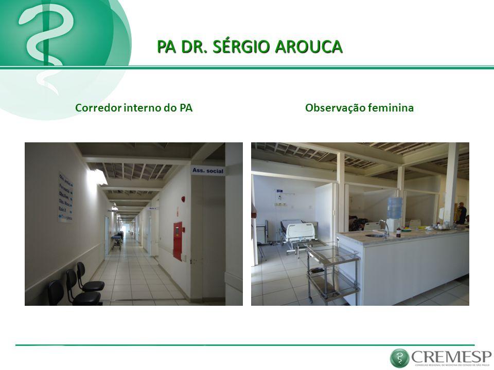 PA DR. SÉRGIO AROUCA Corredor interno do PA Observação feminina