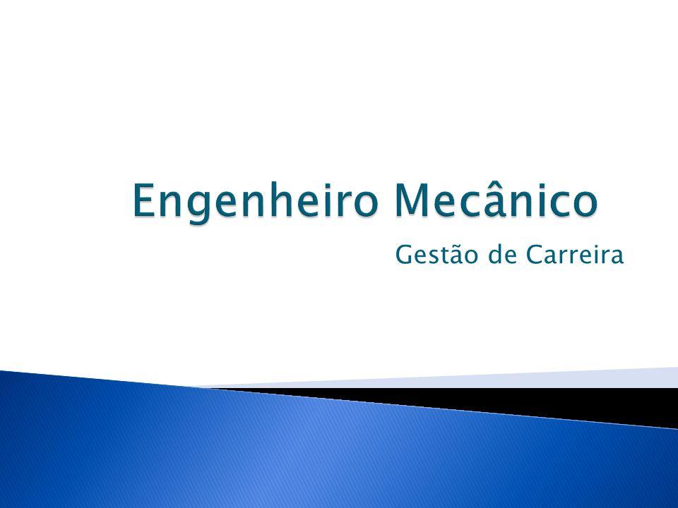 Engenheiro Mecânico Gestão de Carreira