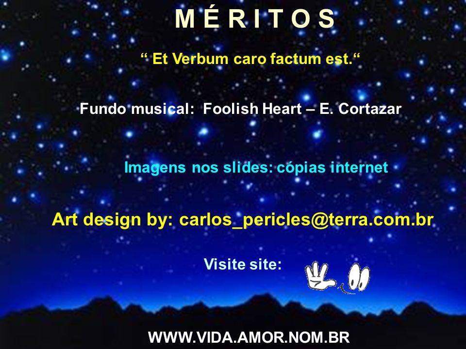M É R I T O S Art design by: carlos_pericles@terra.com.br