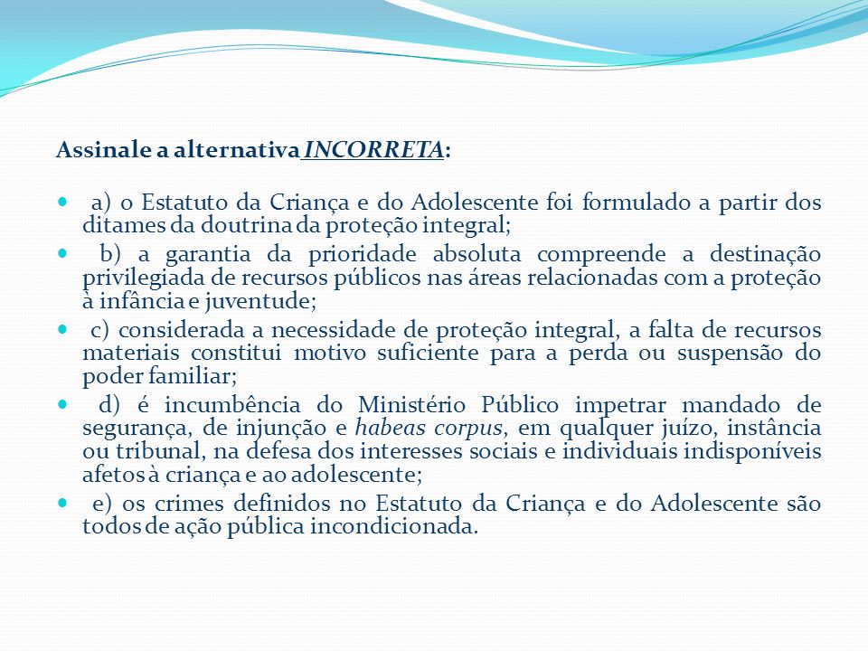 Assinale a alternativa INCORRETA: