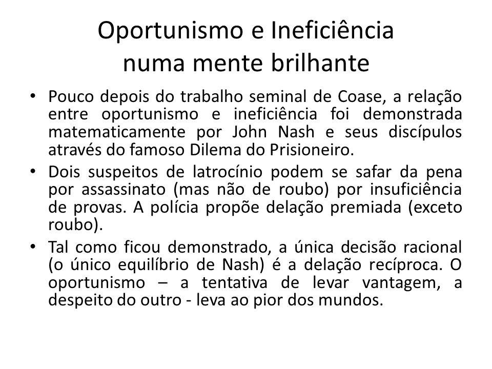 Oportunismo e Ineficiência numa mente brilhante