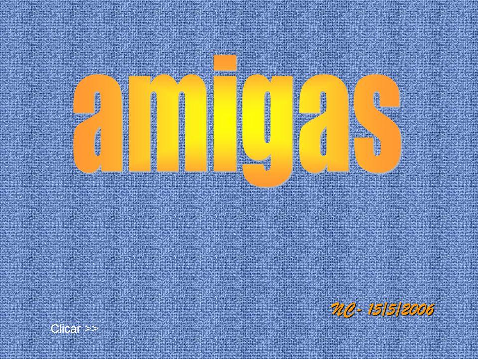 amigas NC- 15/5/2006 Clicar >>
