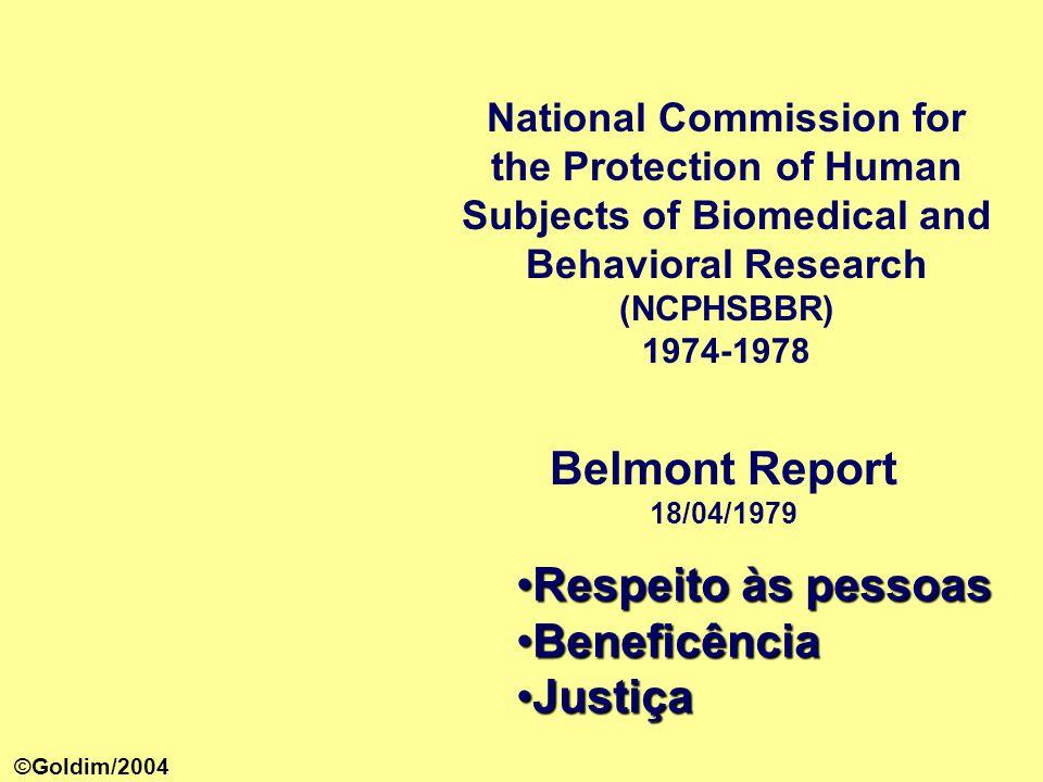 Belmont Report Respeito às pessoas Beneficência Justiça