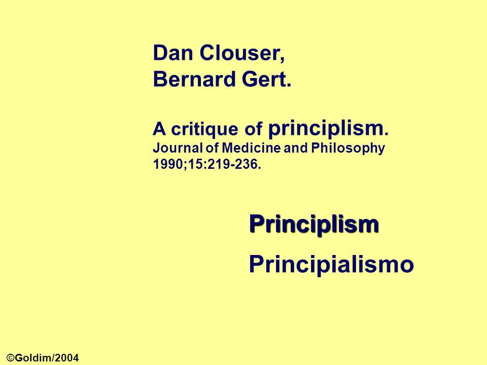 Principlism Principialismo Dan Clouser, Bernard Gert.