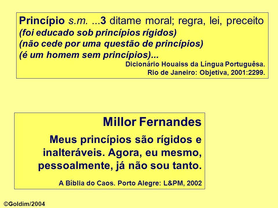 Princípio s.m. ...3 ditame moral; regra, lei, preceito (foi educado sob princípios rígidos) (não cede por uma questão de princípios) (é um homem sem princípios)...