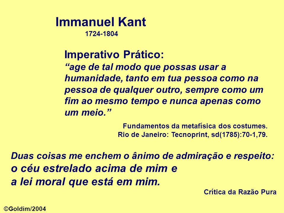 Immanuel Kant 1724-1804 Imperativo Prático: