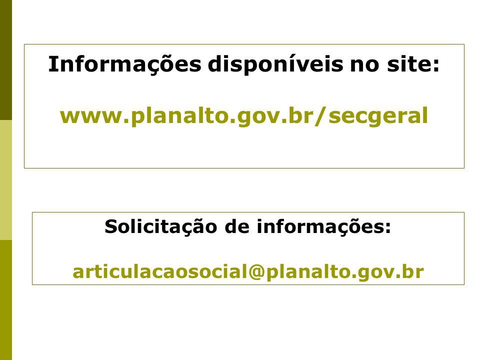 Informações disponíveis no site: Solicitação de informações: