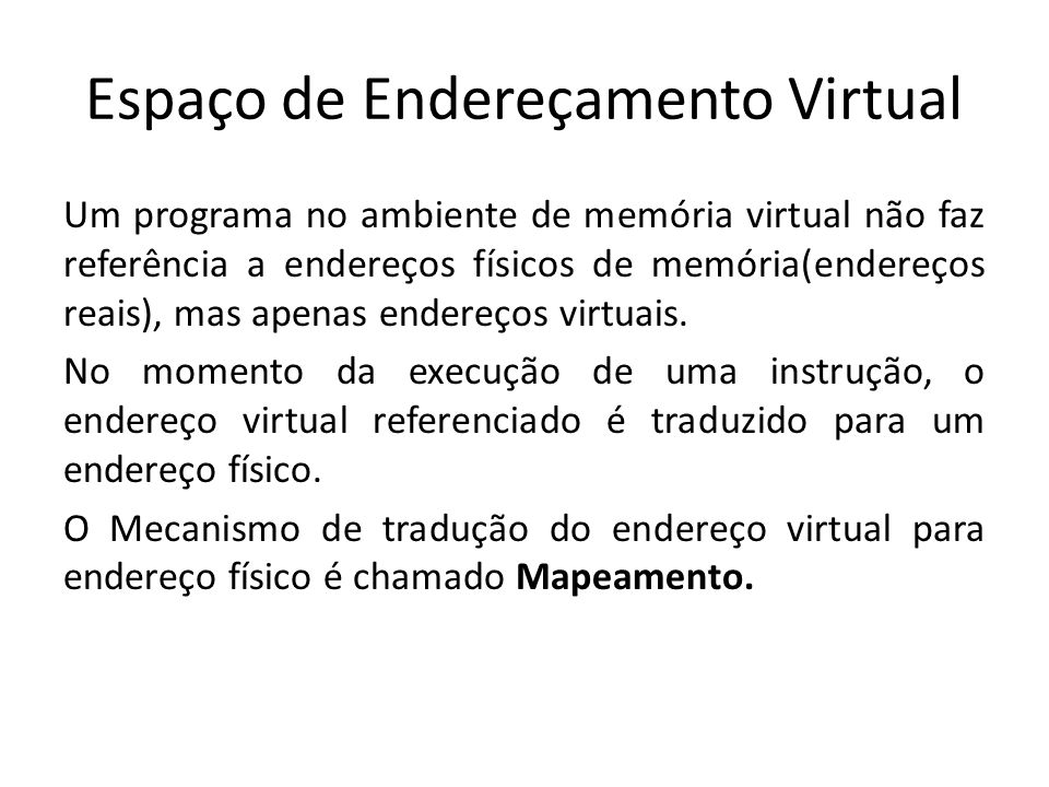 Espaço de Endereçamento Virtual