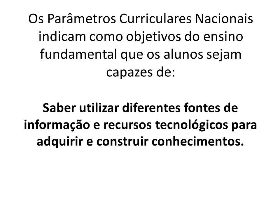 Os Parâmetros Curriculares Nacionais indicam como objetivos do ensino fundamental que os alunos sejam capazes de: