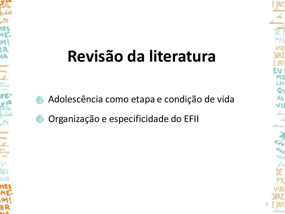 Revisão da literatura Adolescência como etapa e condição de vida