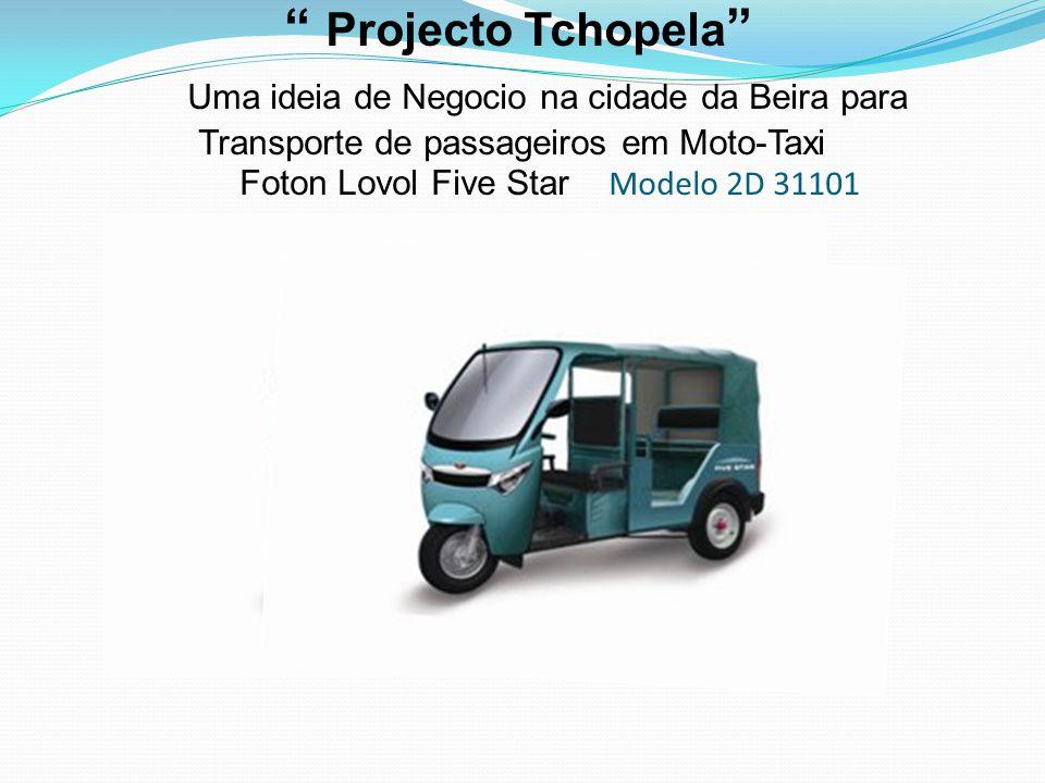 Projecto Tchopela Uma ideia de Negocio na cidade da Beira para Transporte de passageiros em Moto-Taxi Foton Lovol Five Star Modelo 2D 31101