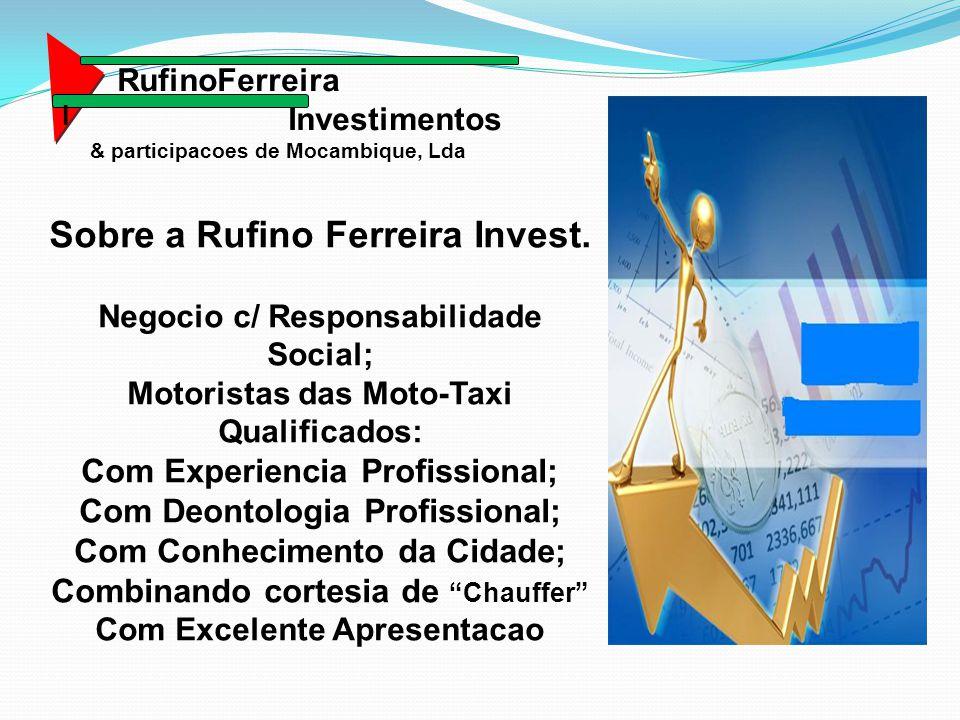 RufinoFerreira Investimentos & participacoes de Mocambique, Lda. I.