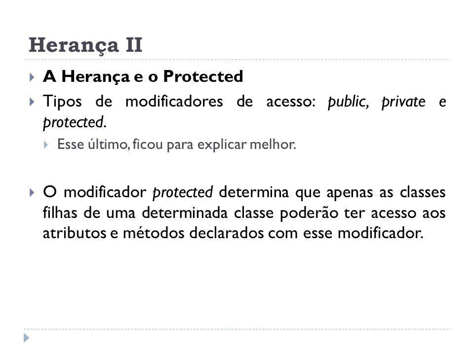 Herança II A Herança e o Protected