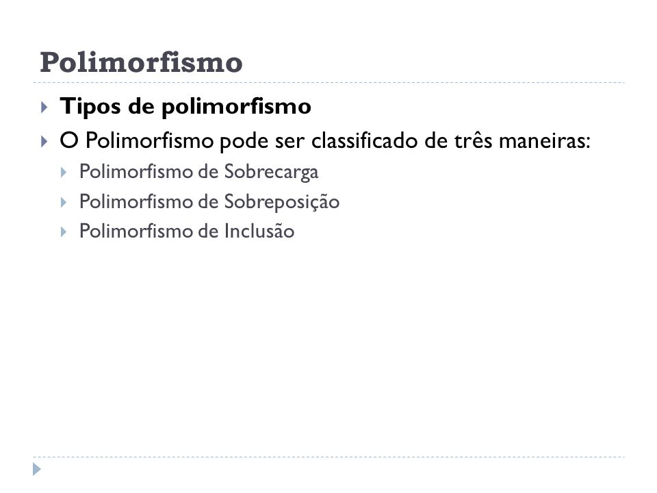 Polimorfismo Tipos de polimorfismo