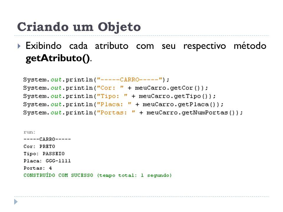 Criando um Objeto Exibindo cada atributo com seu respectivo método getAtributo().