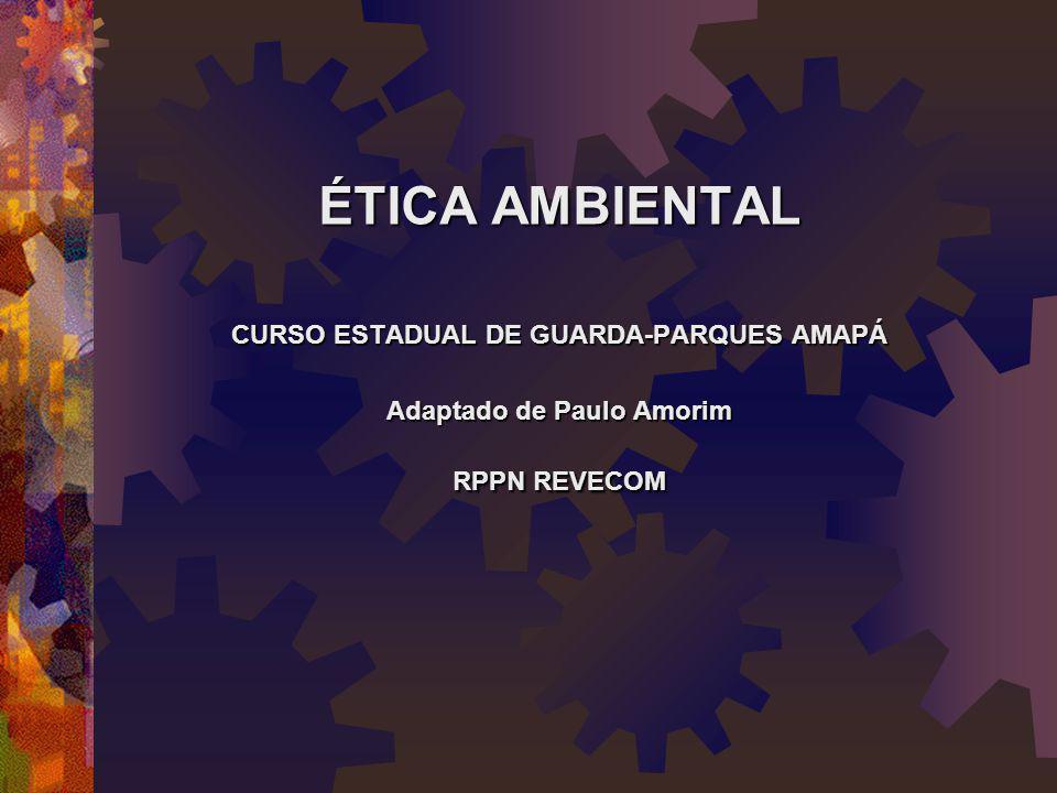 CURSO ESTADUAL DE GUARDA-PARQUES AMAPÁ Adaptado de Paulo Amorim