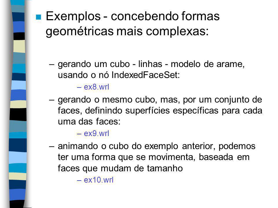 Exemplos - concebendo formas geométricas mais complexas: