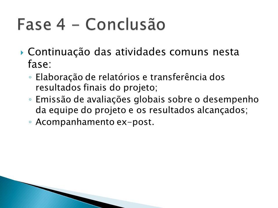 Fase 4 - Conclusão Continuação das atividades comuns nesta fase: