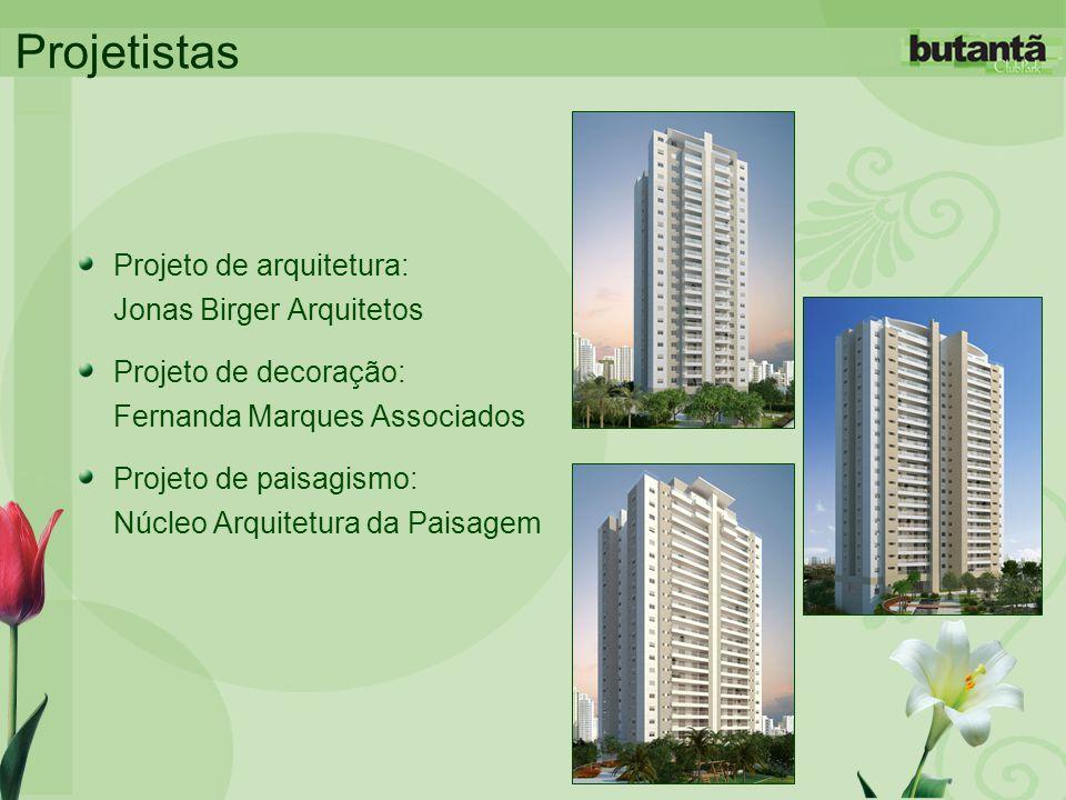Projetistas Projeto de arquitetura: Jonas Birger Arquitetos