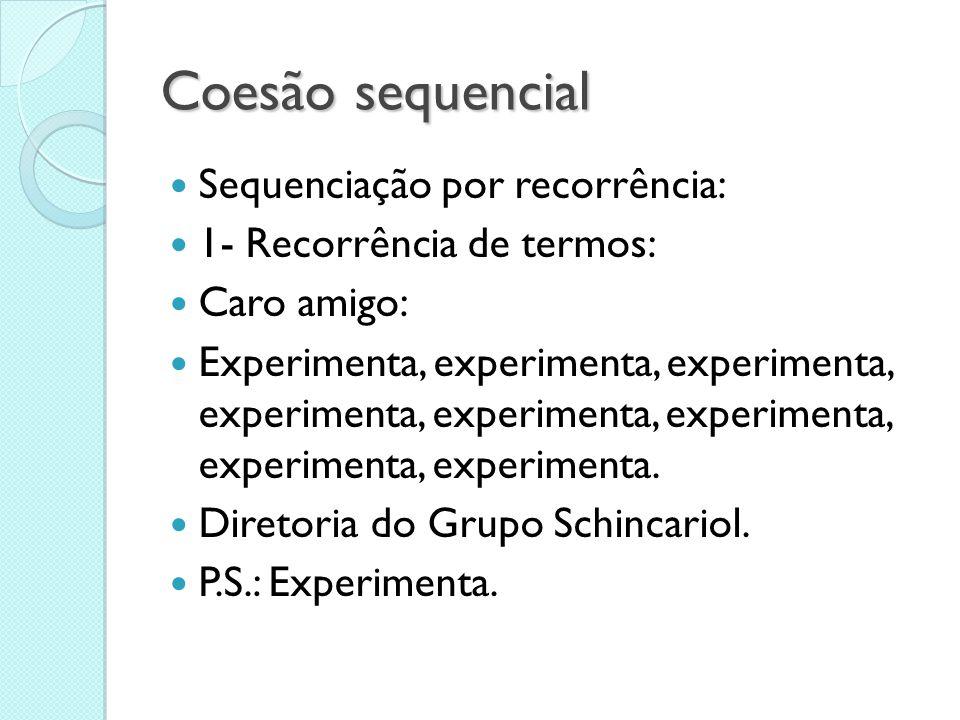 Coesão sequencial Sequenciação por recorrência: