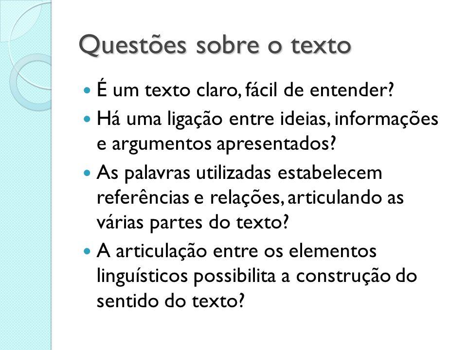 Questões sobre o texto É um texto claro, fácil de entender