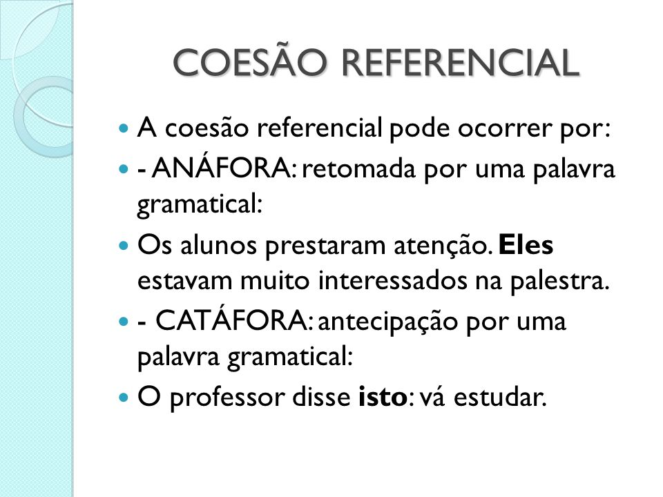 COESÃO REFERENCIAL A coesão referencial pode ocorrer por: