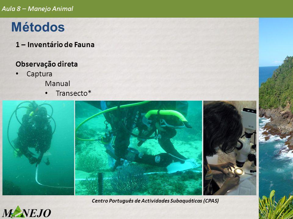 Métodos 1 – Inventário de Fauna Observação direta Captura Manual