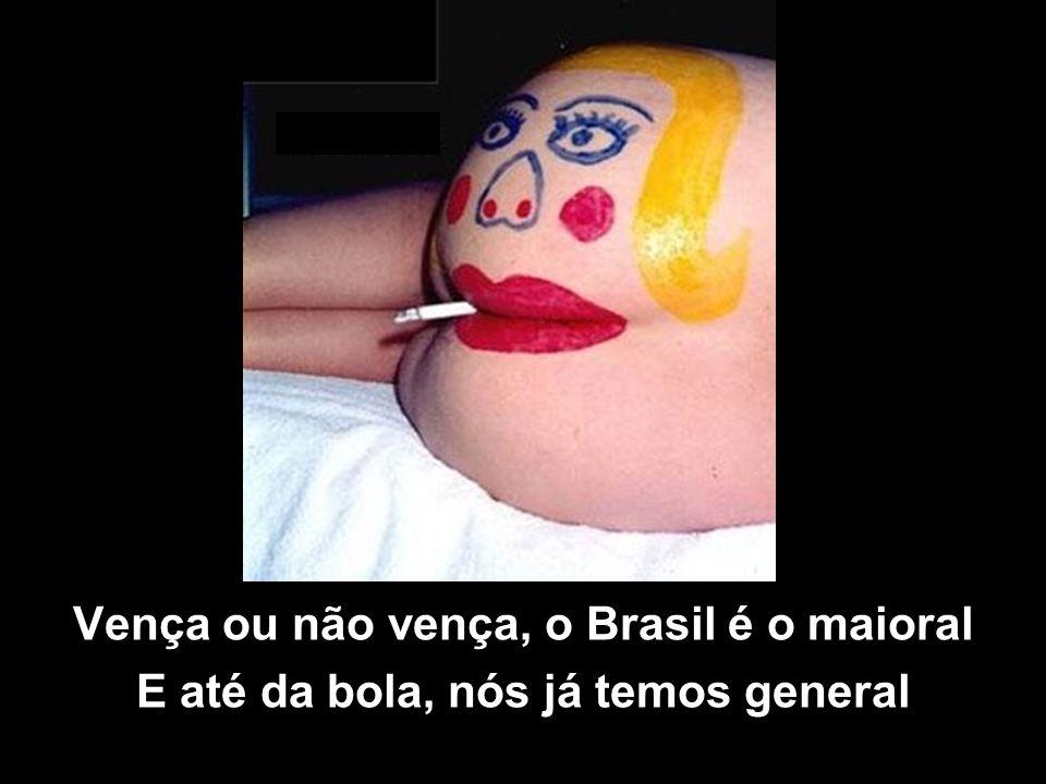 Vença ou não vença, o Brasil é o maioral