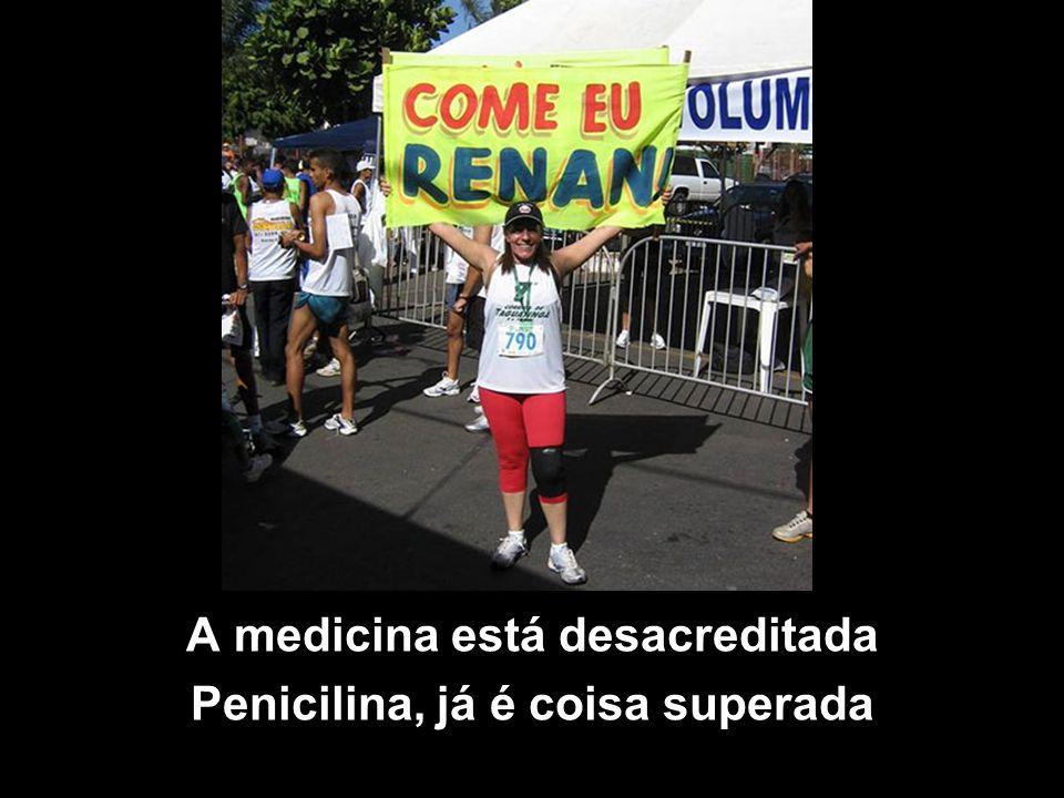A medicina está desacreditada Penicilina, já é coisa superada