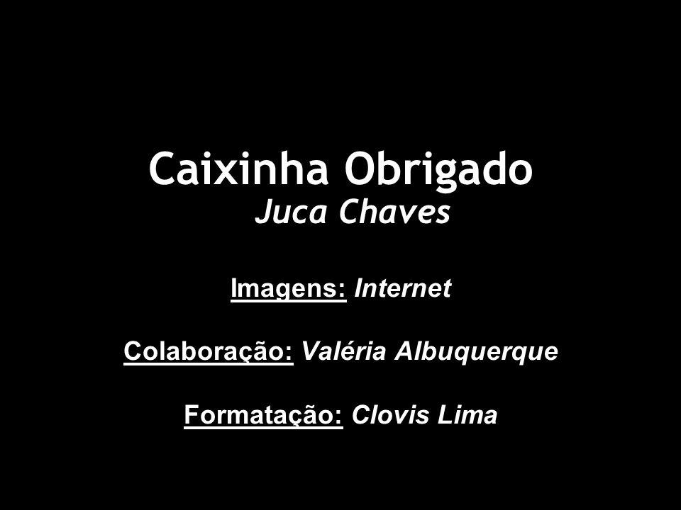 Caixinha Obrigado Juca Chaves