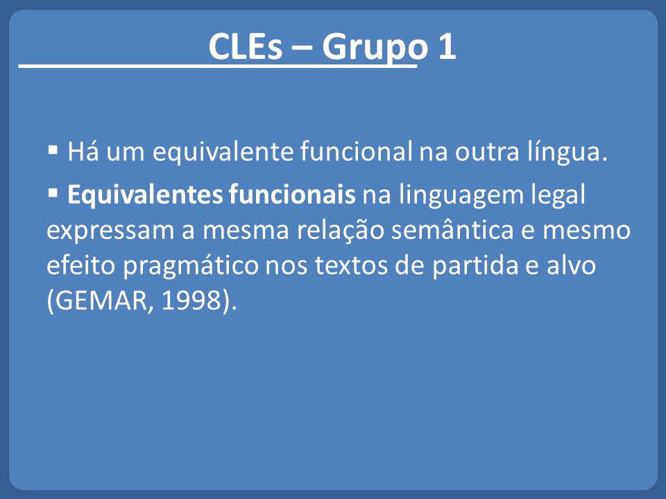 CLEs – Grupo 1 Há um equivalente funcional na outra língua.
