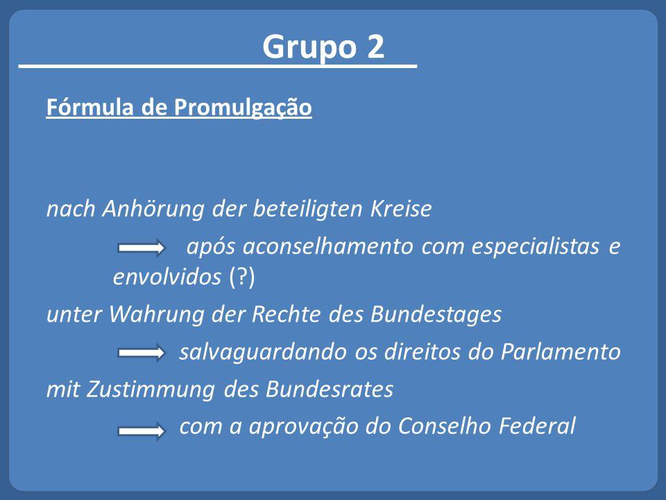 Grupo 2 Fórmula de Promulgação nach Anhörung der beteiligten Kreise