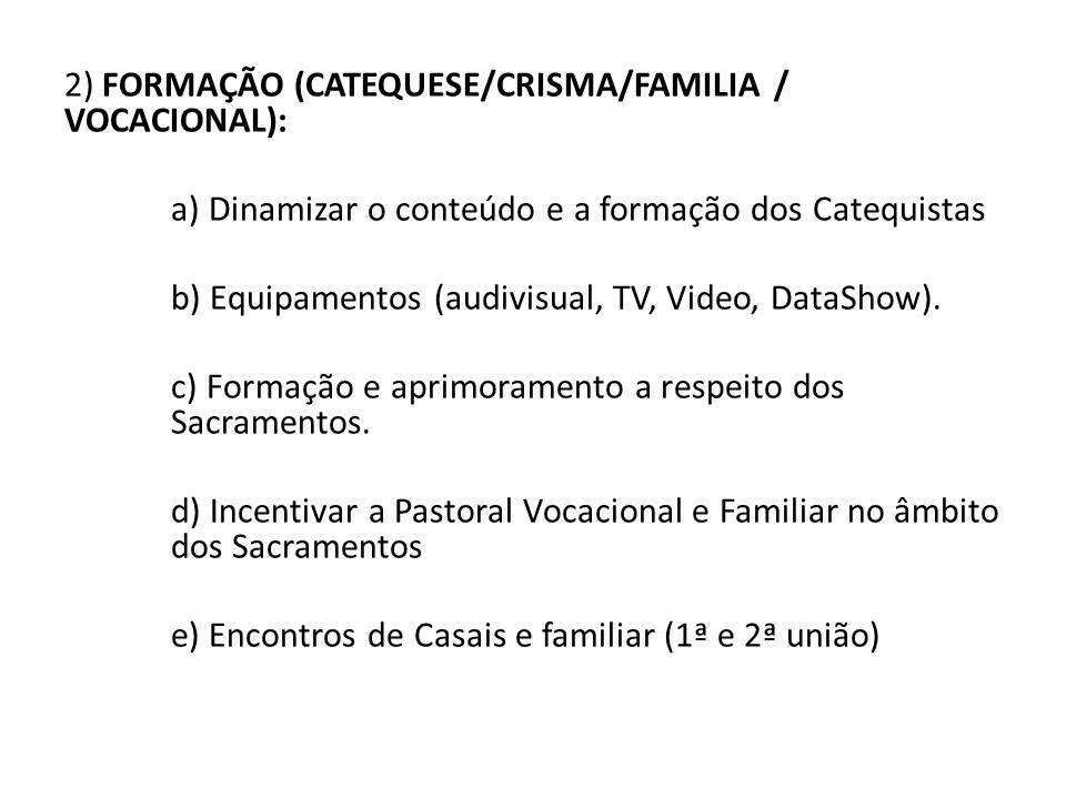 2) FORMAÇÃO (CATEQUESE/CRISMA/FAMILIA / VOCACIONAL):