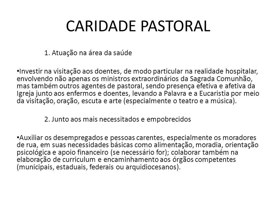 CARIDADE PASTORAL 1. Atuação na área da saúde