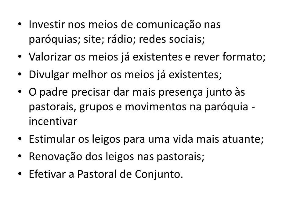 Investir nos meios de comunicação nas paróquias; site; rádio; redes sociais;