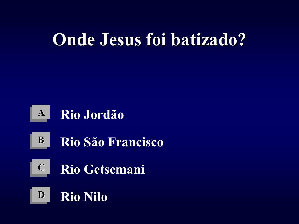 Onde Jesus foi batizado