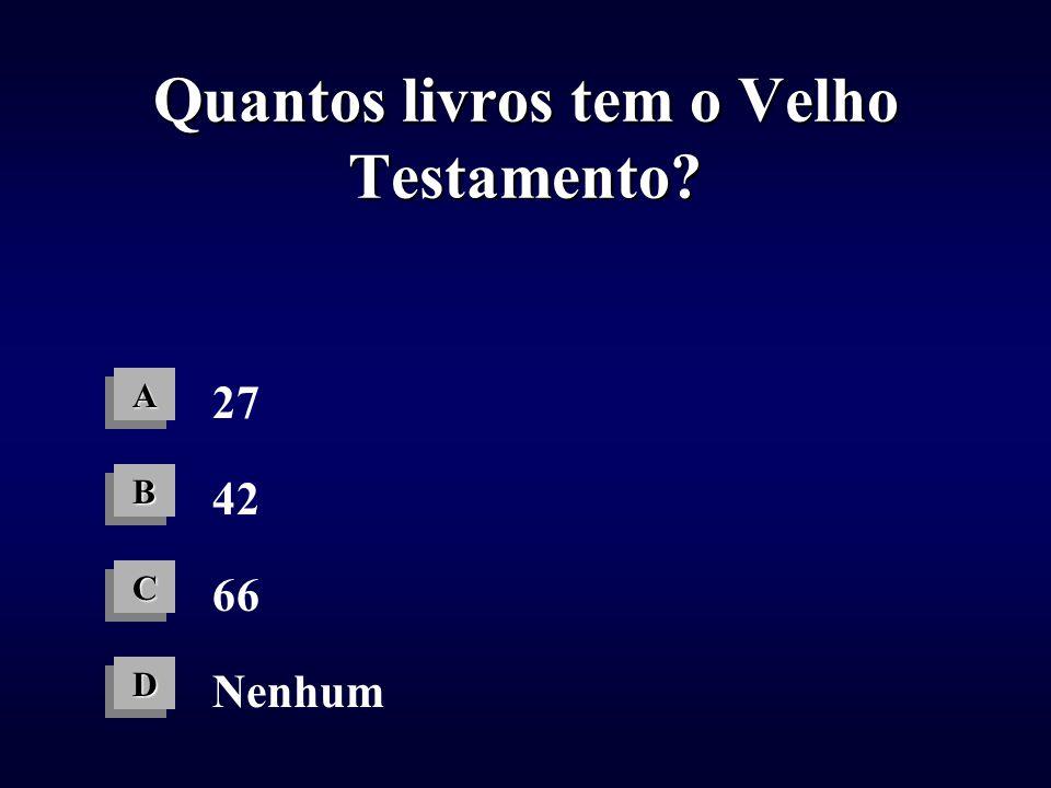Quantos livros tem o Velho Testamento