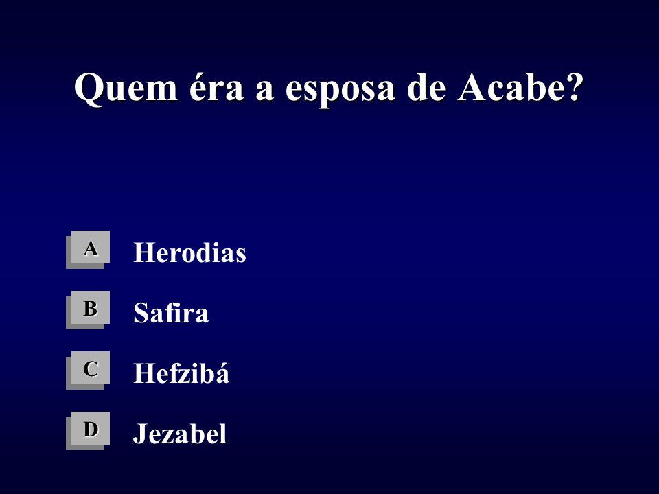 Quem éra a esposa de Acabe
