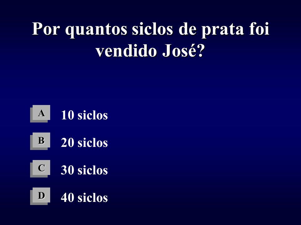 Por quantos siclos de prata foi vendido José