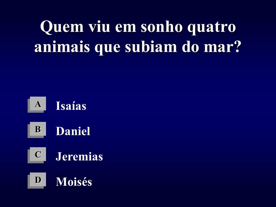 Quem viu em sonho quatro animais que subiam do mar