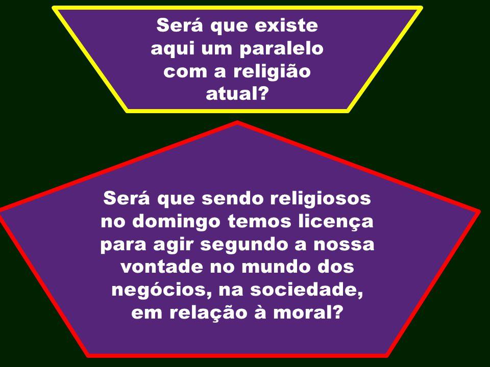Será que existe aqui um paralelo com a religião atual