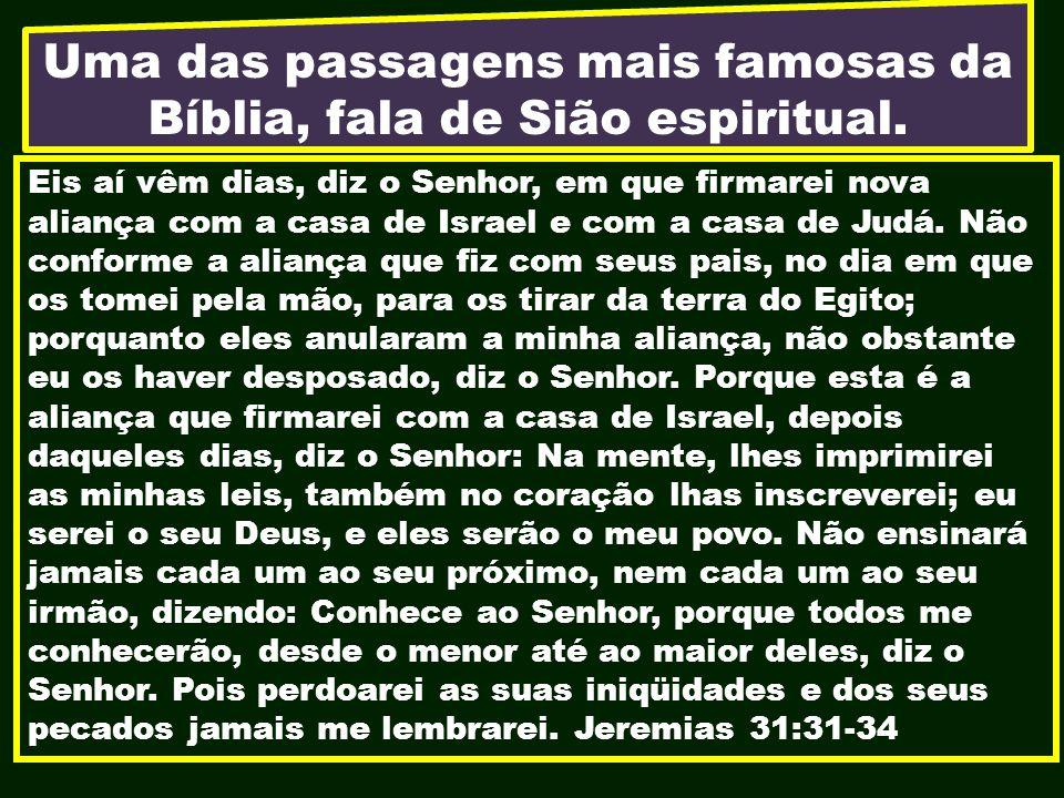 Uma das passagens mais famosas da Bíblia, fala de Sião espiritual.