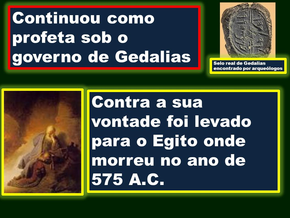Continuou como profeta sob o governo de Gedalias